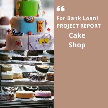 Cake Shop Business Project Report