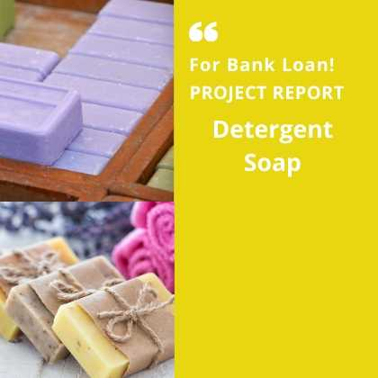 Detergent Soap Project Report for Bank Loan