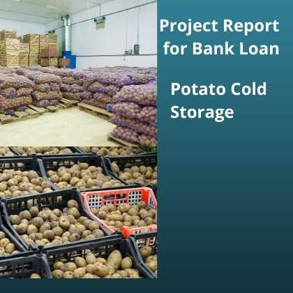 Potato Cold Storage Project Report for Bank Loan