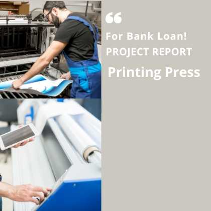 Printing Press Project Report for Bank Loan