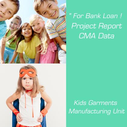 Kids Garments Manufacturing Unit Project Report